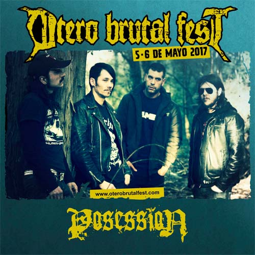Posession-otero-brutal-fest-17